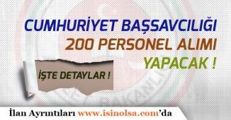 Cumhuriyet Başsavcılığına 200 Personel Alımı Yapılacak!
