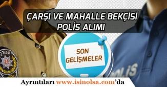 EGM Polis ve Bekçi Alımları İçin Son Gelişmeler!