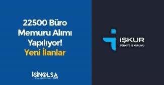 İŞKUR' da Yayımlandı: 2250 Büro Memuru Alımı Yapılacak!