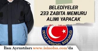 İstanbul, Bursa ve Trabzon'da 233 Zabıta Memuru Alımı Yapılacak.