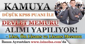 Kamuya Düşük KPSS Puanı İle Devlet Memuru Alımı Yapılıyor!