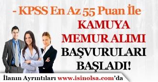 Kamuya KPSS En Az 55 Puan İle Memur Alımı Başvuruları Başladı! Kimler Başvuru Yapabilir?