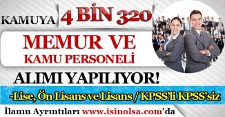 Kamuya KPSS'li KPSS'siz 4 Bin 320 Memur Alımı ve Kamu Personeli Alımı İlanları