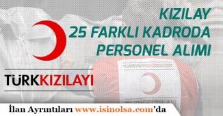 Kızılay 25 Farklı Kadroda Lise ve Lisans Mezunu Personel Alımı Açıkladı!