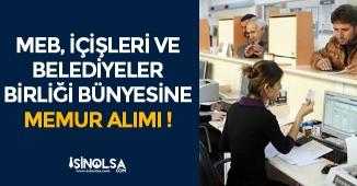 Meb, İçişleri Bakanlığı ve Belediyeler Birliği Bünyesine TYP Kapsamında Memur Alımı Yapılıyor!
