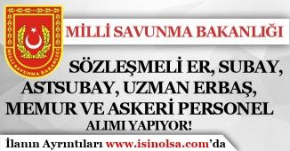 MSB Binlerce Sözleşmeli Er, Subay, Astsubay, Uzman Erbaş, Memur ve Askeri Personel Alacak!