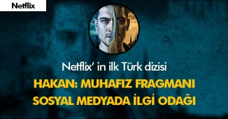 Netflix' in İlk Türk Dizisi Hakan: Muhafız İlk Resmi Fragmanı Yayımlandı!