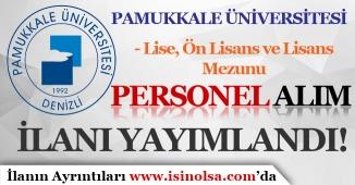 Pamukkale Üniversitesi Personel Alım İlanı Yayımladı! Lise, Ön Lisans ve Lisans Mezunu