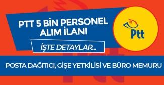 PTT 5 Bin Personel Alım İlanı (Posta Dağıtıcı, Gişe ve Büro Memuru Kadroları) Hakkında Detaylar