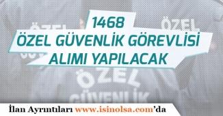 Silahlı Silahsız 1486 Özel Güvenlik Görevlisi Alınacak!