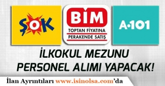 Şok, A101 ve BİM İŞKUR Üzerinden Türkiye Geneli Kasiyer, Reyon Görevlisi, Müdür Personel Alımı
