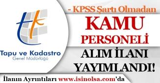 Tapu ve Kadastro Genel Müdürlüğü KPSS'siz Kamu Personeli Alım İlanı Yayımladı!