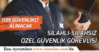 Türkiye Geneli Silahlı Silahsız 1135 Güvenlik Görevlisi Alınacak!