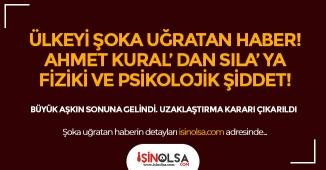 Türkiyeyi Şoka Uğratan Haber! Sıla Şiddet Gördüğü Gerekçesiyle Ahmet Kural Hakkında Uzaklaştırma Kararı Çıkardı