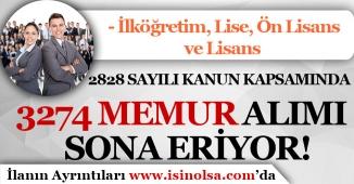 2828 Sayılı Kanun Kapsamında En Az İlköğretim 3274 Memur Alımı Sona Eriyor!