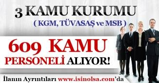 3  Kurum ( MSB, KGM ve TÜVASAŞ ) 609 Kamu Personeli Alımı Yapıyor!