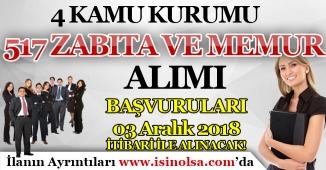4 Kamu Kurumu 517 Zabıta ve Memur Alımı Başvuruları 03 Aralık 2018 İtibari ile Alınacak!