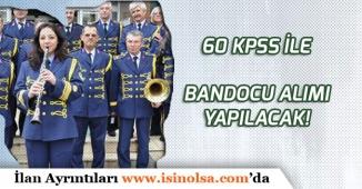Belediye 60 KPSS ile Bando Personeli Alımı!