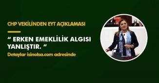 """CHP Vekilinden TBMM' de EYT Açıklaması: """"Erken emeklilik algısı yanlış"""""""