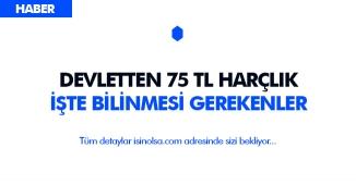 Devletten 75 TL Harçlık ve İş İmkanı! İş Arayan Vatandaşlar Dikkat