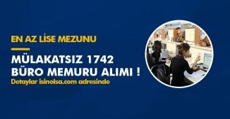 En Az Lise Mezunu 1742 Büro Memuru Alımı Yapılıyor! Başvurular İŞKUR Üzerinden Alınacak