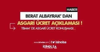 Hazine ve Maliye Bakanı Berat Albayraktan TBMM' de Asgari Ücret Açıklaması
