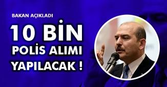 İçişleri Bakanı Soylu Açıkladı: 10 Bin Yeni Polis Alınıyor (Polis Alımı 2019)