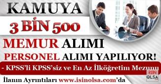 Kamuya 3 Bin 500 Memur Alımı ve Kamu Personel Alımı Yapılıyor! KPSS'li KPSS'siz