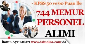 Kamuya 50 ve 60 KPSS Puanı İle 744 Memur Personel Alımı! Kadro Dağılımı ve Şartlar
