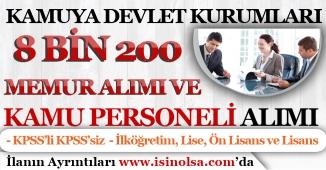Kamuya Devlet Kurumları 8 Bin 200 Memur Alımı ve Kamu Personeli Alıyor! KPSS'li KPSS'siz