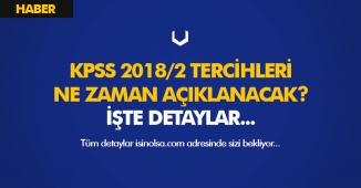 KPSS 2018/2 Tercih Sonuçları Ne Zaman Açıklanır? Atamalar Ne Zaman Yapılır