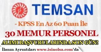 KPSS En Az 60 Puan İle TEMSAN 30 Personel Alımı Başvurularında Son Gün!