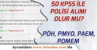 Polis Memuru Alımları KPSS'den 50 Puan İle Olabilirmi?