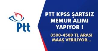 PTT KPSS Şartı Aranmaksızın 3500-4500 TL Maaşla Personel Memur Alacak! İlanlar Yayımlandı