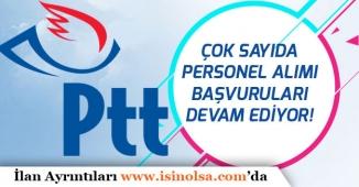 PTT Personel Alımı! KPSS Şartı Olmadan Başvuru Yapılabilecek!