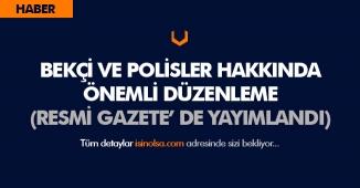 Resmi Gazete' de Bekçi ve Polis Hakkında Önemli Düzenleme! İşte Detaylar