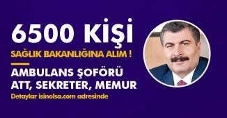 SağlıK Bakanlığı 2018 Yılında 6500 Memur Alacak! Ambulans Şoförü, Sekreter, Memur, ATT