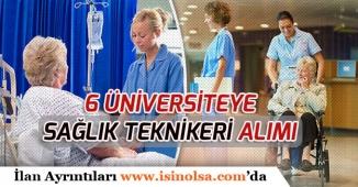 Sağlık Personeli Alımı: 6 Üniversite Sağlık Teknikeri Alımı Yapılacak!