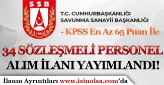 Savunma Sanayii En Az 65 KPSS Puanı İle 34 Sözleşmeli Personel Alımı İlanı Yayımladı!