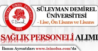 Süleyman Demirel Üniversitesi Lise Mezunu 34 Sağlık Personeli Alım İlanı! Sınavsız