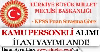 TBMM KPSS Puan Süresine Göre Kamu Personeli Alım İlanı Yayımladı!