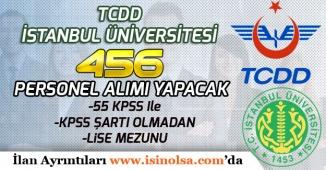 TCDD ile İstanbul Üniversitesi 456 İşçi, Memur Personel Alımı Yapacak!