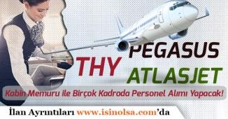 THY, Atlasjet ve Pegasus Kabin Memuru ile Birçok Kadroda Personel Alımı Yapacak!