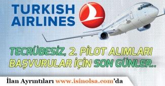 THY Tecrübesiz 2. Pilot Alımlarında Başvurular İçin Son Günler!