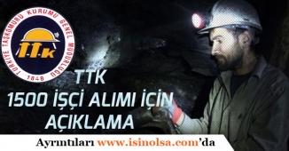 TTK 1500 İşçi Alımı Başvuru ve Kura Takvimi İçin Önemli Açıklama Geldi!