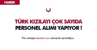 Türk Kızılayı 10 Ayrı Pozisyonuna Çok Sayıda Personel Alacak! İşte Şartlar ve Detaylar