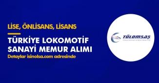 Türkiye Lokomotif Sanayi Memur Alıyor! Lise, Önlisans, Lisans