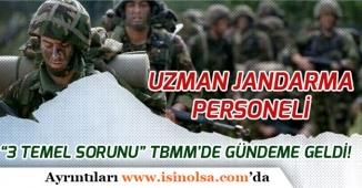 Uzman Jandarmaların 3600 Ek Gösterge ve Kadro Sorunu TBMM'de Gündeme Geldi!