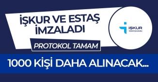 1000 Personel Alınacak! İŞKUR ve ESTAŞ Protokolü İmzaladı