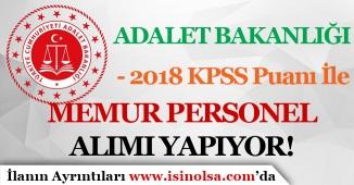 Adalet Bakanlığı 2018 KPSS Puanı İle Memur Personel Alımı Yapıyor! İşte Şartlar